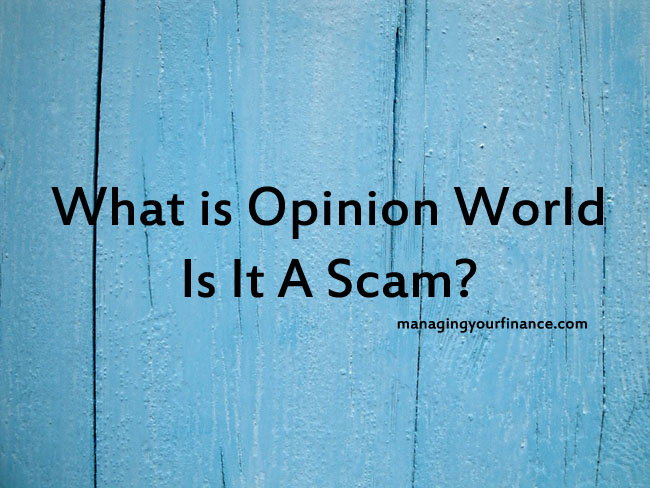 What is Opinion World - Is It A Scam?