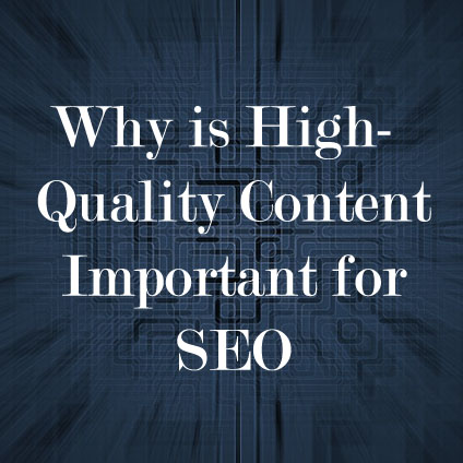 Why is High-Quality Content Important for SEO