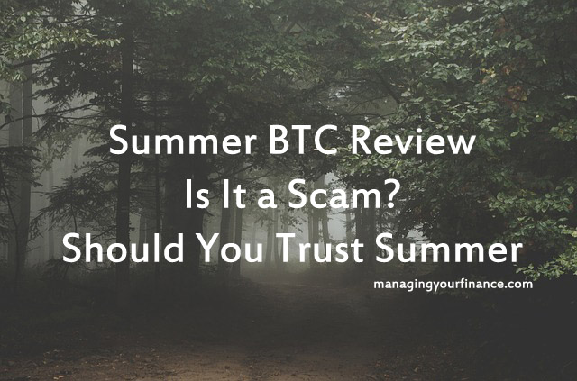 Summer BTC Review - Is It a Scam? Should You Trust Summer BTC?