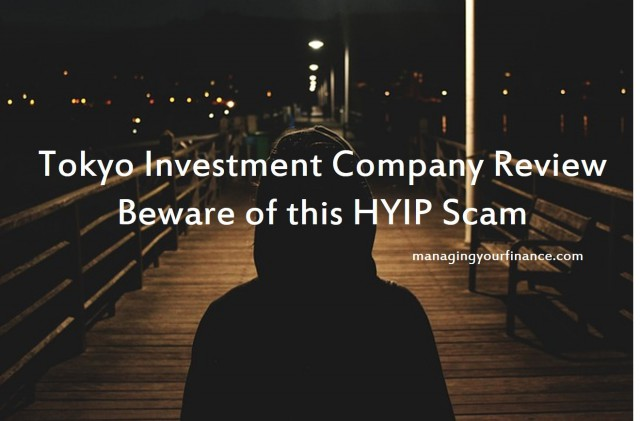 Tokyo Investment Company Review - Beware of this HYIP Scam