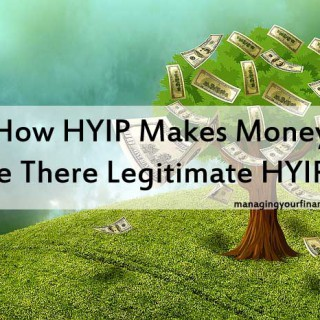 How HYIP Makes Money - Are There Legitimate HYIPs
