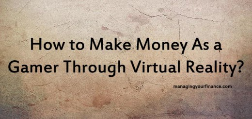 How to Make Money As a Gamer Through Virtual Reality