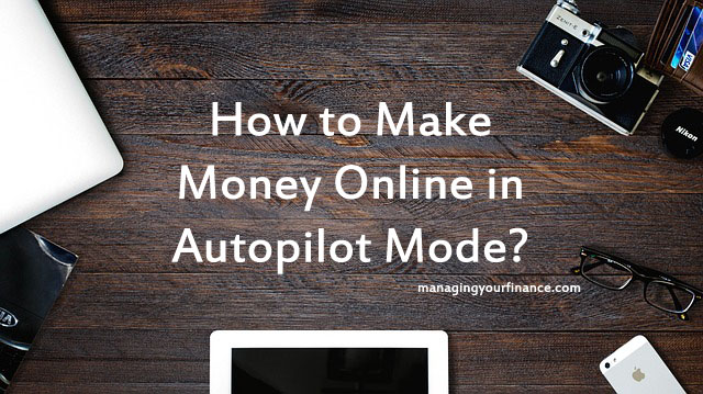 how to make money in one day online how to make money online in autopilot mode 9976