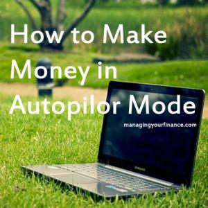 How to Make Money in Autopilor Mode