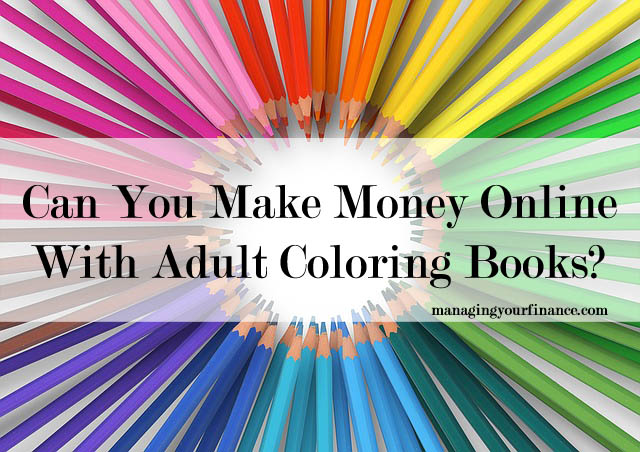 Can You Make Money Online With Adult Coloring Books?