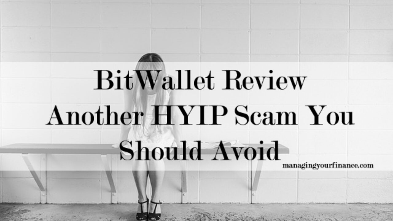 BitWallet Review - Another HYIP Scam You Should Avoid