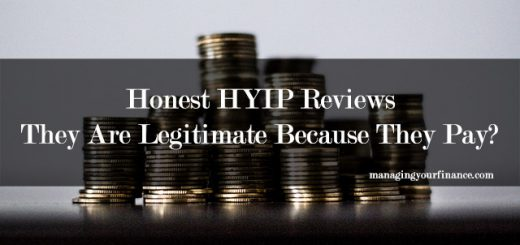 Honest HYIP Reviews - They Are Legitimate Because They Pay