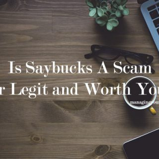 Is Saybucks A Scam – Or Legit and Worth Your Time
