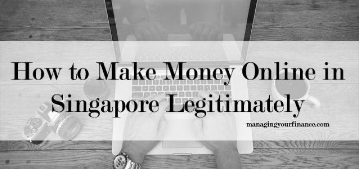 how-to-make-money-online-in-singapore-legitimately