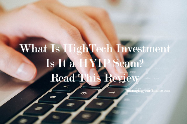 What Is HighTech Investments - Is It a HYIP Scam? Read This Review