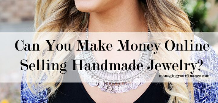 can-you-make-money-online-selling-handmade-jewelry