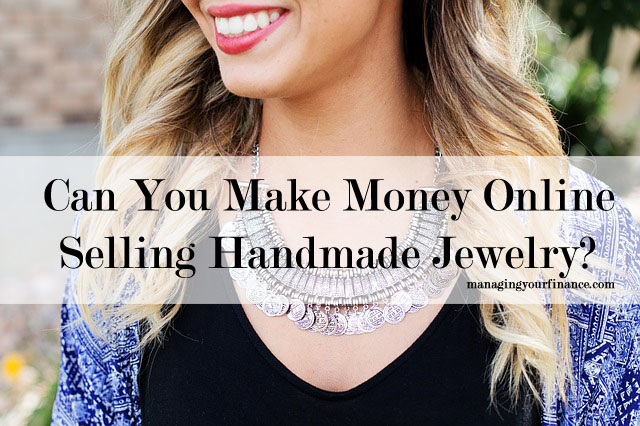Can You Make Money Online Selling Handmade Jewelry?