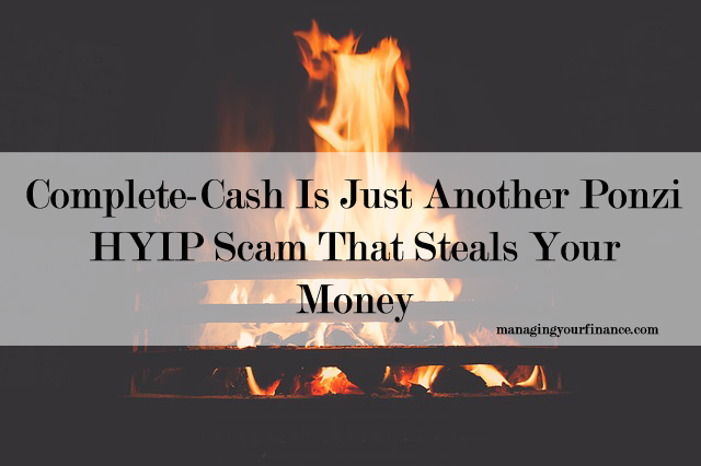 Complete-Cash Is Just Another Ponzi HYIP Scam That Steals Your Money