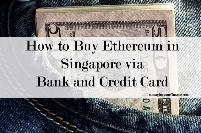 How to Buy Ethereum in Singapore via Bank and Credit Card?