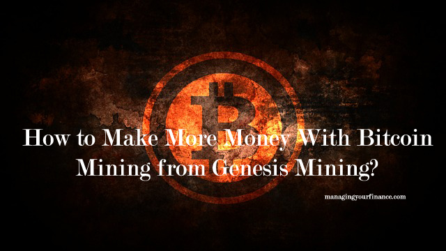 How to make more money with bitcoin mining from genesis mining how to make more money with bitcoin mining from genesis mining ccuart Image collections