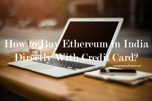 How to buy ethereum in india directly with credit card how to buy ethereum in india directly with credit card ccuart Gallery