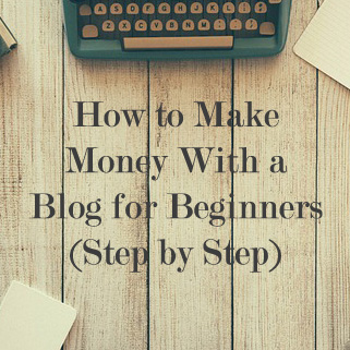 How to Make Money With a Blog for Beginners (Step by Step)