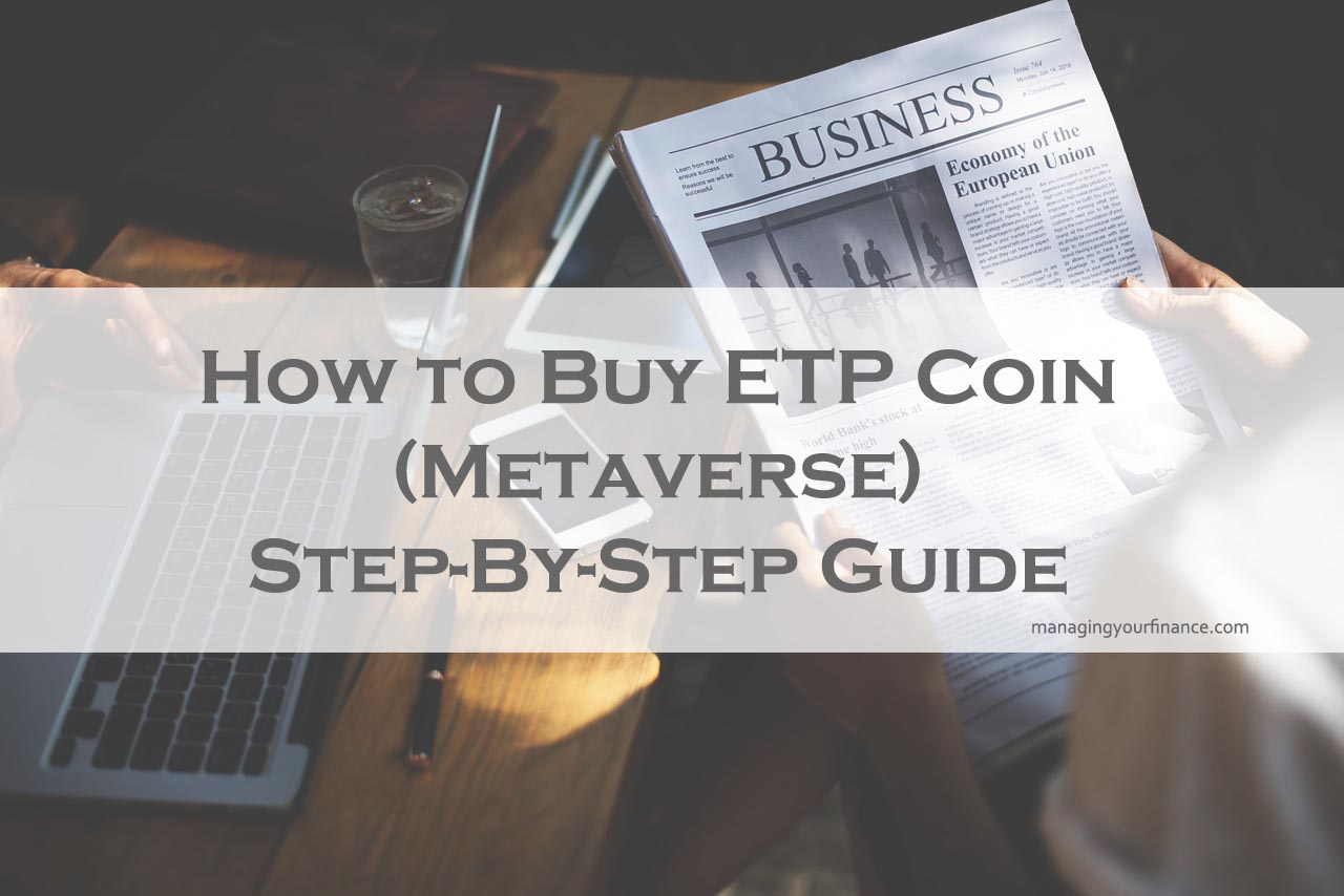 Your Step By Step Guide To The: How To Buy ETP Coin (Metaverse)