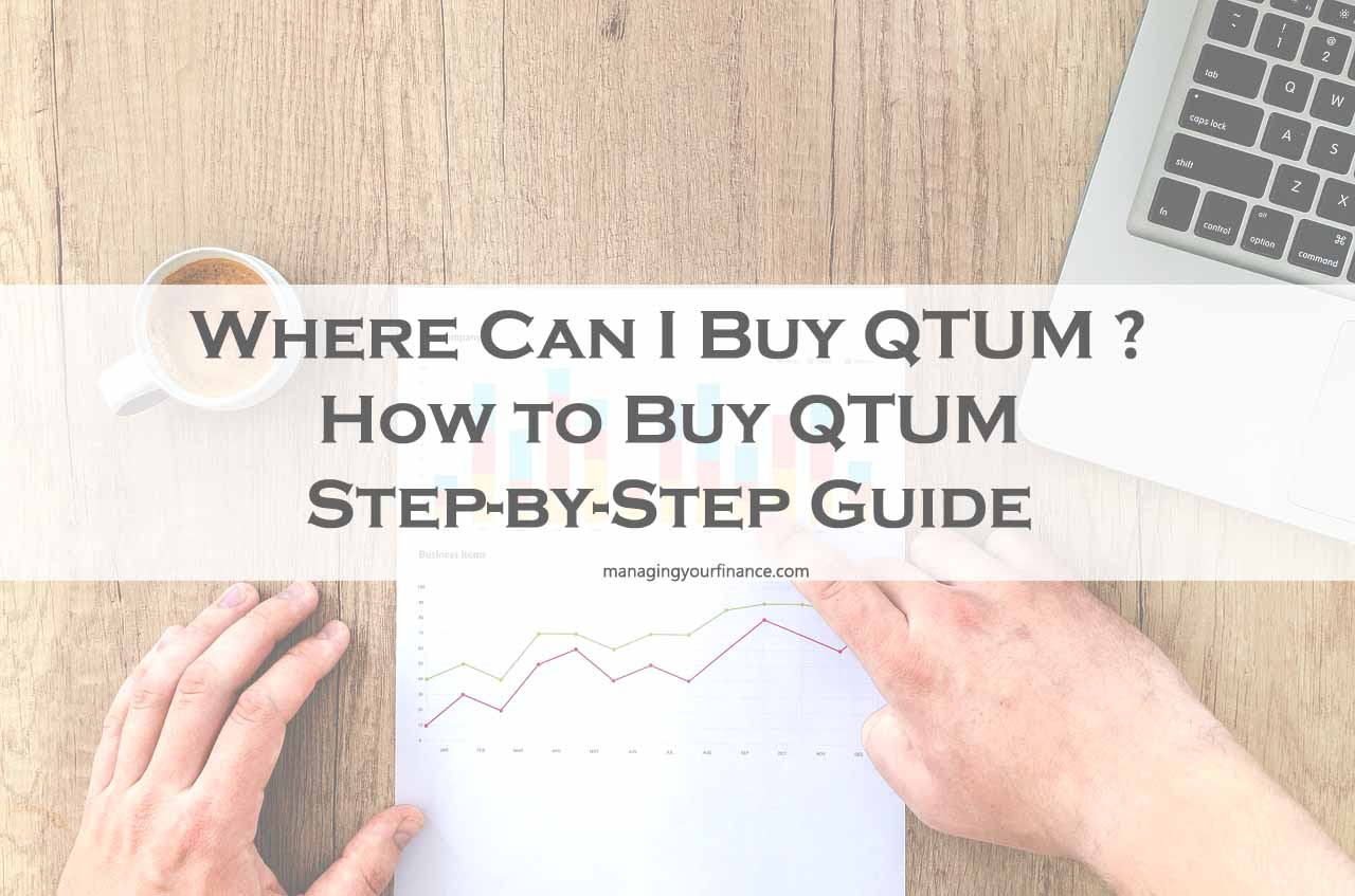 Your Step By Step Guide To The: Where Can I Buy QTUM ? How To Buy QTUM Step-by-Step Guide