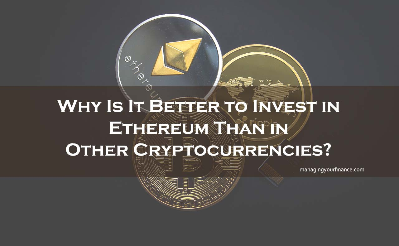 Better to invest in ethereum or bitcoin