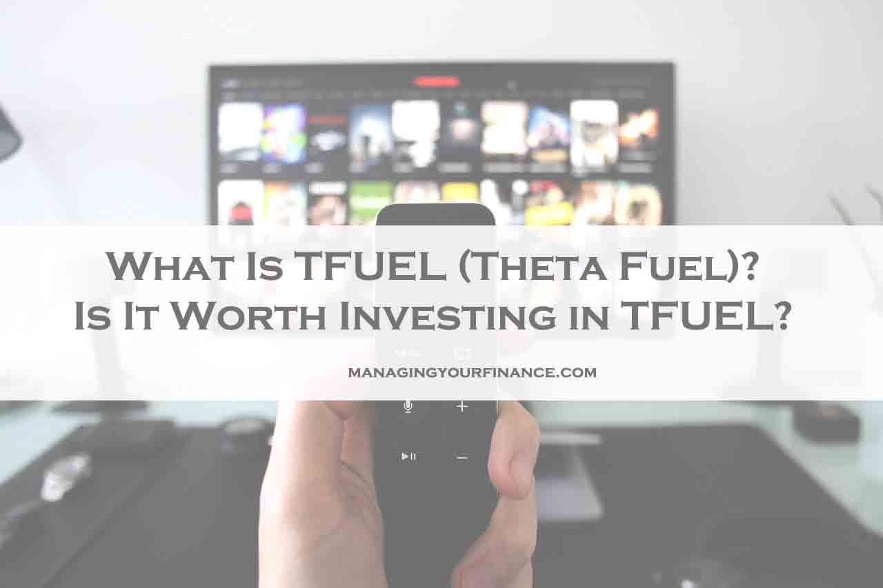 What Is TFUEL Theta Fuel Is It Worth Investing in TFUEL