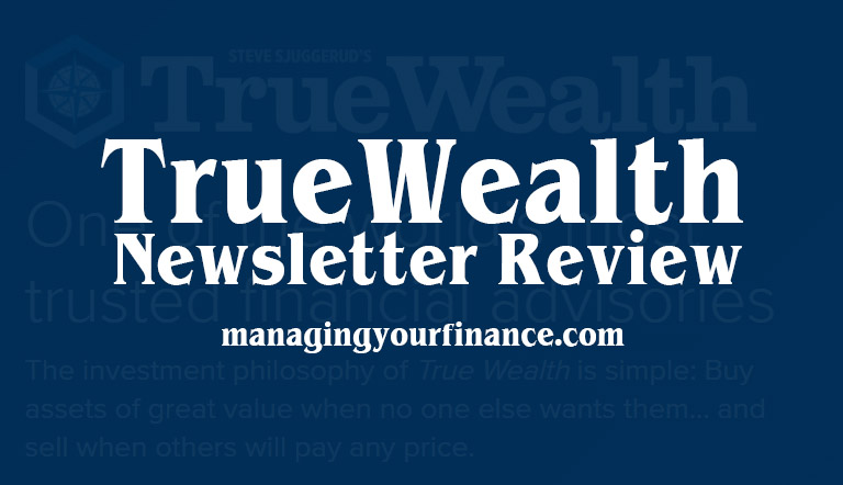 True Wealth Newsletter Review – Here's the Unbiased Truth!