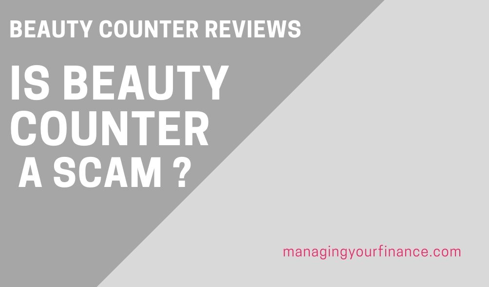 Beauty counter reviews Is beauty counter a scam _