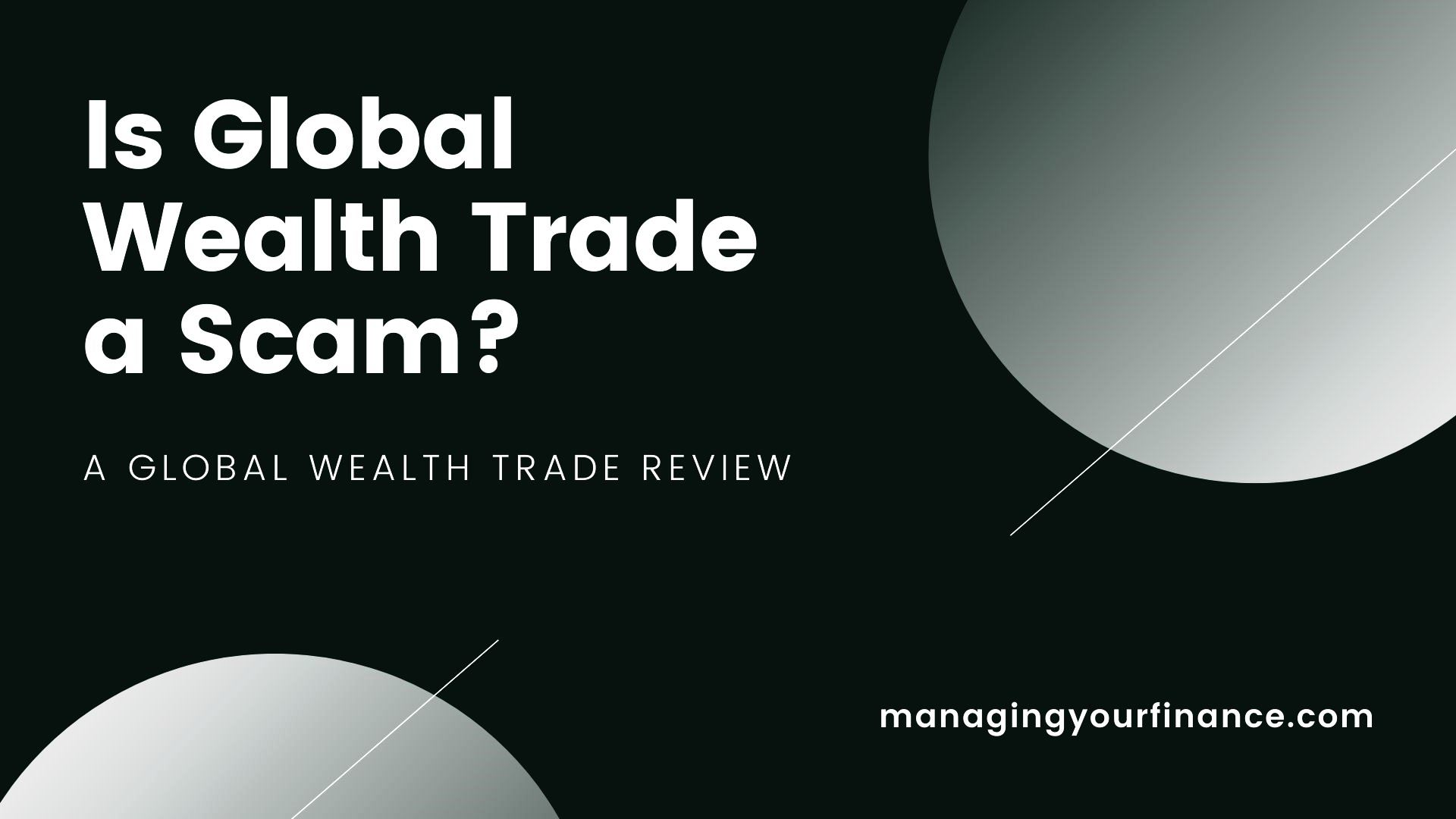 Global Wealth Trade Review-Is Global Wealth Trade a Scam