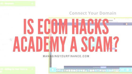 eCom Hacks Academy Scam – Is It Worth It?