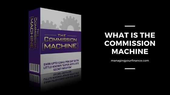 What is the Commission Machine About – Are They Legit or Not?